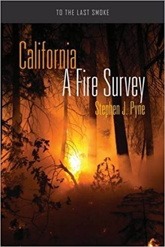 Book cover for California: A Fire Survey by Stephen J Pyne