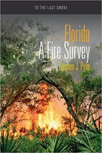 Book cover of Florida: A Fire Survey by Stephen J Pyne