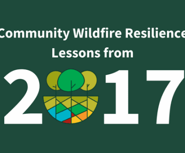 17 Ways We Grew: Community Wildfire Resilience Lessons from 2017