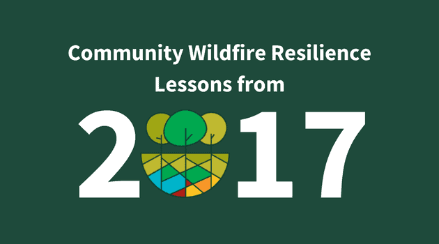 "Image stating ""Community wildfire resilience lessons from 2017,"" with FAC Net logo used for the zero"
