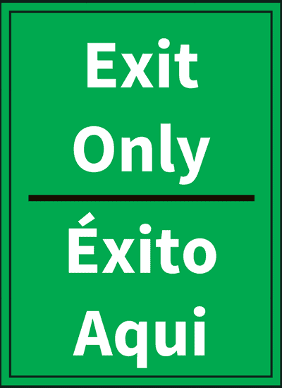 "A sign reading ""Exit only,"" and ""Éxito Aqui"""