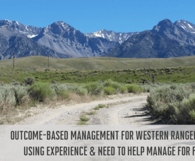 Outcome-based Management for Western Rangelands: Using Experience & Need to Help Manage for Fire