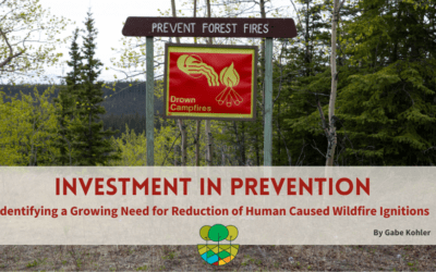 Investment in Prevention: Identifying A Growing Need for Reduction of Human Caused Wildfire Ignitions