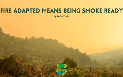 Fire Adapted Means Being Smoke Ready